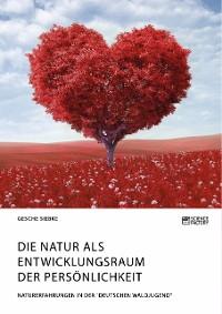 Cover Die Natur als Entwicklungsraum der Persönlichkeit