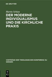 Cover Der moderne Individualismus und die kirchliche Praxis