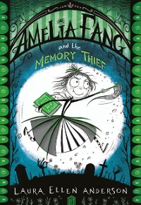 Cover Amelia Fang and the Memory Thief