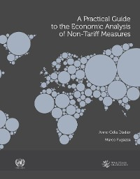 Cover A Practical Guide to the Economic Analysis of Non-Tariff Measures