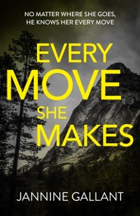 Cover Every Move She Makes: Who's Watching Now 1 (A novel of thrilling suspense)