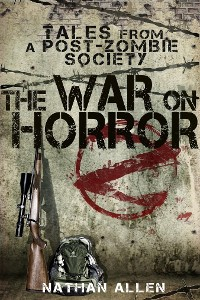 Cover The War On Horror: Tales From A Post-Zombie Society