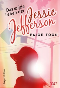 Cover Das wilde Leben der Jessie Jefferson