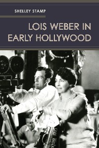 Cover Lois Weber in Early Hollywood