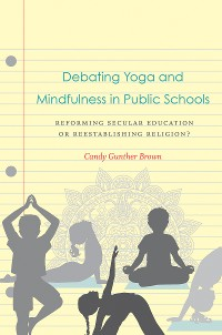Cover Debating Yoga and Mindfulness in Public Schools