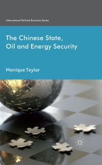 Cover The Chinese State, Oil and Energy Security