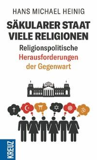 Cover Säkularer Staat - viele Religionen