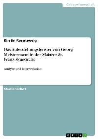 Cover Das Auferstehungsfenster von Georg Meistermann in der Mainzer St. Franziskuskirche