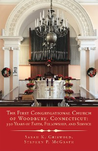 Cover The First Congregational Church of Woodbury, Connecticut: 350 Years of Faith, Fellowship, and Service