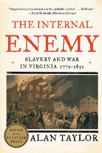 Cover The Internal Enemy: Slavery and War in Virginia, 1772-1832