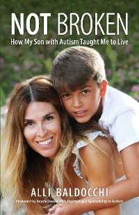 Cover Not Broken - How My Son with Autism Taught Me to Live