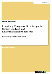 Cover Realteilung. Ertragsteuerliche Analyse im Kontext von Land- und forstwirtschaftlichen Betrieben