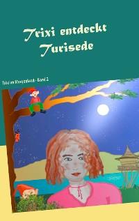 Cover Trixi entdeckt Turisede