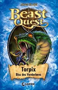 Cover Beast Quest 54 - Torpix, Biss des Verderbens