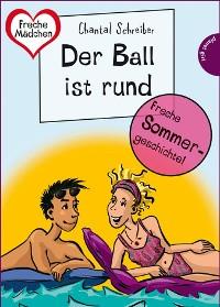 Cover Sommer, Sonne, Ferienliebe - Der Ball ist rund