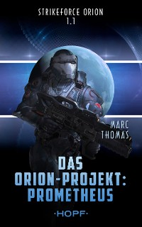 Cover Strikeforce Orion 1.1 - Das Orion-Projekt: Prometheus