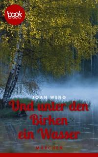 Cover Und unter den Birken ein Wasser