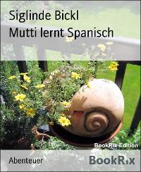 Cover Mutti lernt Spanisch