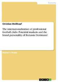 Cover The internationalization of professional football clubs. Potential markets and the brand personality of Borussia Dortmund