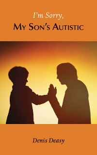 Cover I'm Sorry, My Son's Autistic