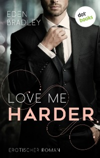 Cover Love me harder: Ein Dark-Pleasure-Roman - Band 1