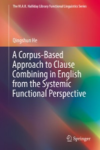 Cover A Corpus-Based Approach to Clause Combining in English from the Systemic Functional Perspective