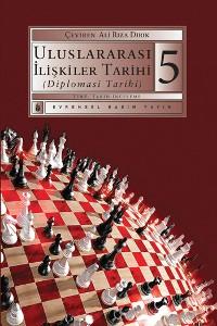Cover Uluslararası İlişkiler Tarihi (Diplomasi Tarihi) 5.Kitap