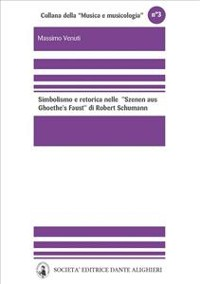 Cover Simbolismo e retorica nelle Szenen aus Goethes Faust di Robert Schumann