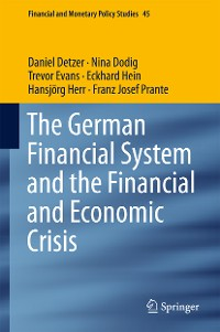 Cover The German Financial System and the Financial and Economic Crisis