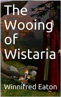 Cover The Wooing of Wistaria