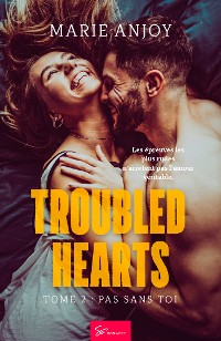 Cover Troubled Hearts - Tome 2 : Pas sans toi
