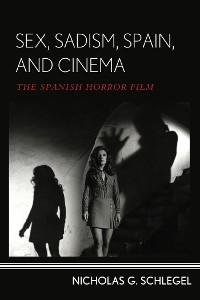 Cover Sex, Sadism, Spain, and Cinema
