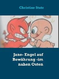 Cover Jane- Engel auf Bewährung - im nahen Osten