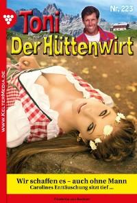 Cover Toni der Hüttenwirt 223 – Heimatroman