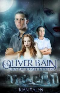 Cover Oliver Bain und die Siegel Merlins