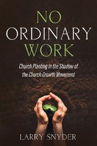Cover No Ordinary Work