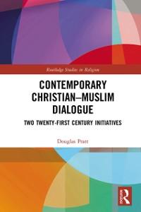 Cover Contemporary Christian-Muslim Dialogue