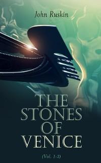 Cover The Stones of Venice (Vol. 1-3)