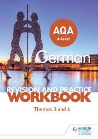 Cover AQA A-level German Revision and Practice Workbook