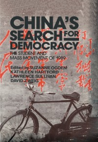Cover China's Search for Democracy: The Students and Mass Movement of 1989