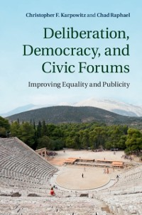 Cover Deliberation, Democracy, and Civic Forums
