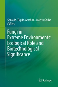 Cover Fungi in Extreme Environments: Ecological Role and Biotechnological Significance