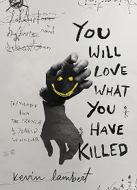 Cover You Will Love What You Have Killed