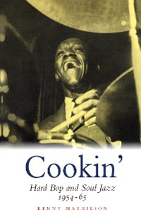 Cover Cookin': Hard Bop and Soul Jazz 1954-65