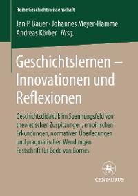 Cover Geschichtslernen - Innovationen und Reflexionen