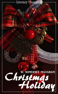 Cover Christmas Holiday (W. Somerset Maugham) (Literary Thoughts Edition)