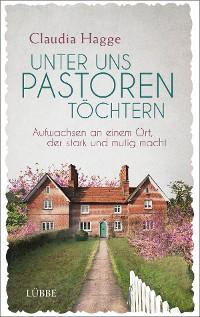 Cover Unter uns Pastorentöchtern