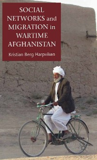 Cover Social Networks and Migration in Wartime Afghanistan
