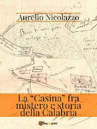 """Cover La """"Casina"""" fra mistero e storia della Calabria"""