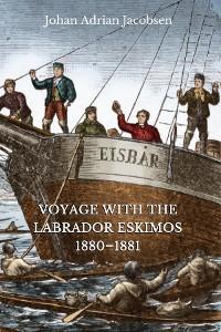 Cover Voyage With the Labrador Eskimos, 1880-1881